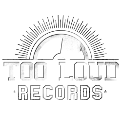 TOO LOUD RECORDS